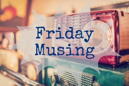 Friday Musing
