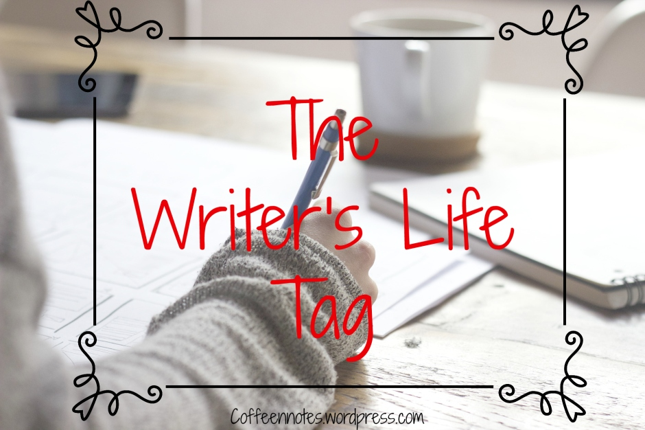 Writer's Life Tag, Coffee n' Notes
