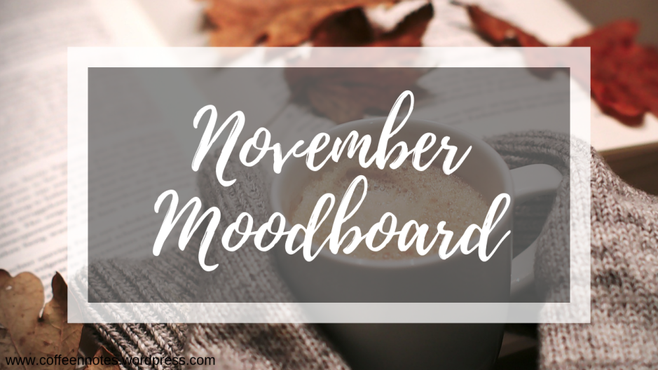 November Moodboard, Coffee n' Notes