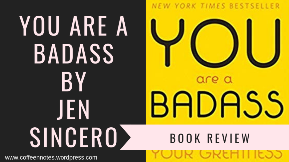 You Are A Badass, Jen Sincero, Coffee n' Notes, Book Review