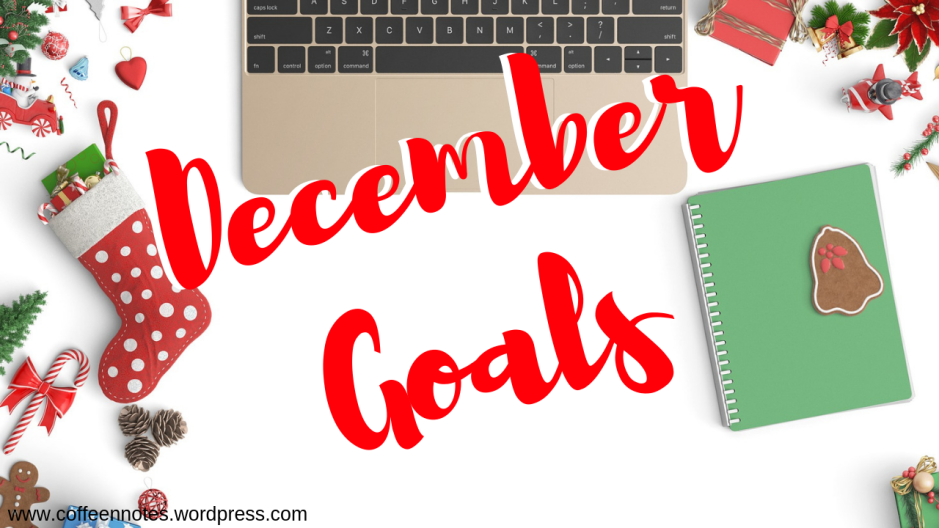 December Goals, Coffee n' Notes